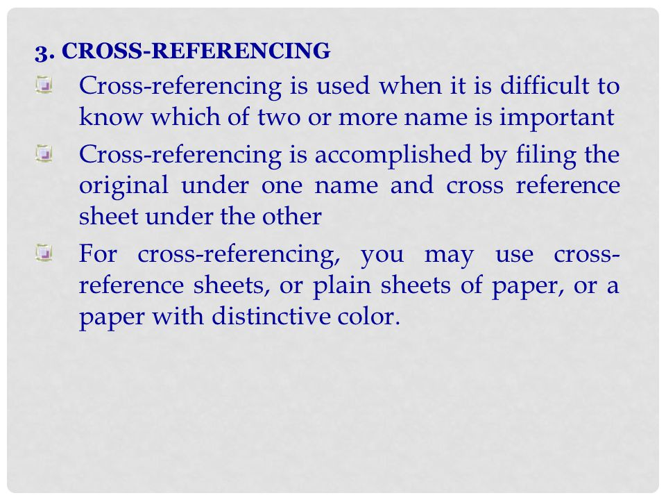 3. CROSS-REFERENCING Cross-referencing is used when it is difficult to know which of two or more name is important.