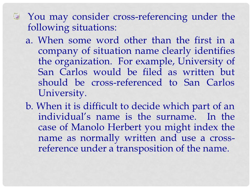 You may consider cross-referencing under the following situations: