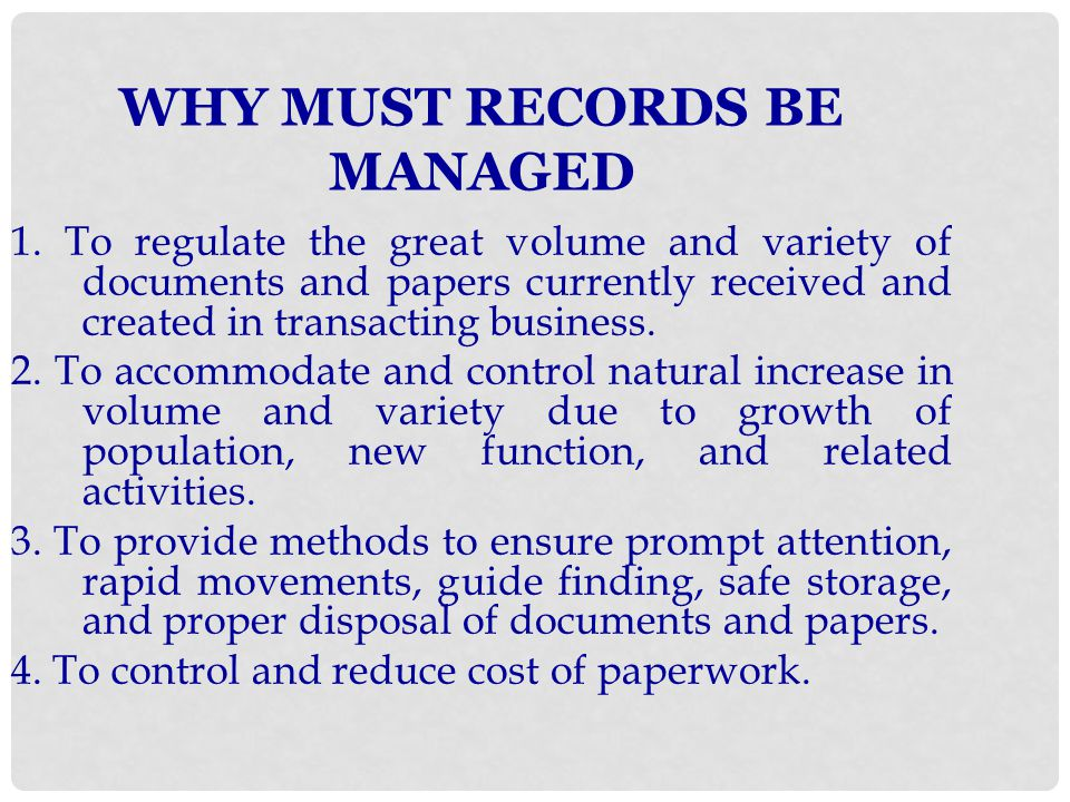 WHY MUST RECORDS BE MANAGED