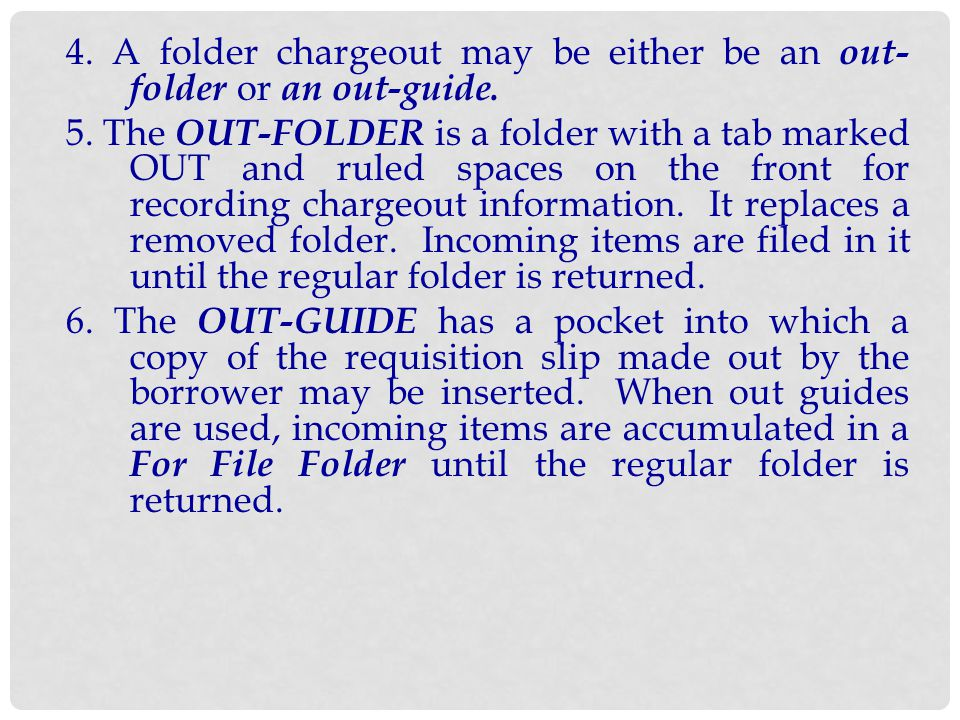 4. A folder chargeout may be either be an out-folder or an out-guide.