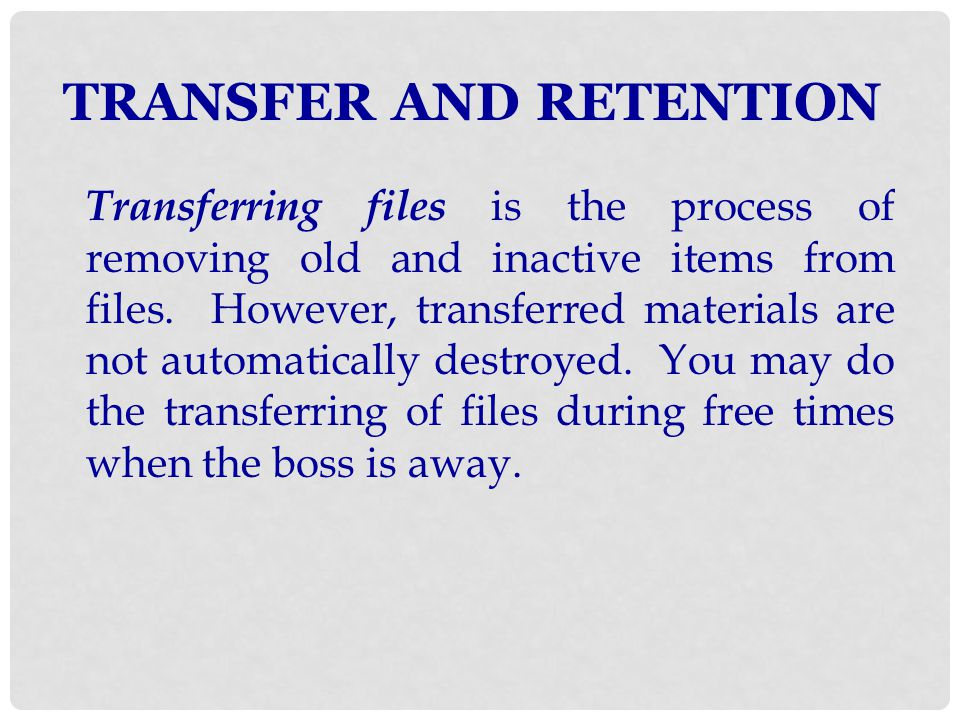 TRANSFER AND RETENTION
