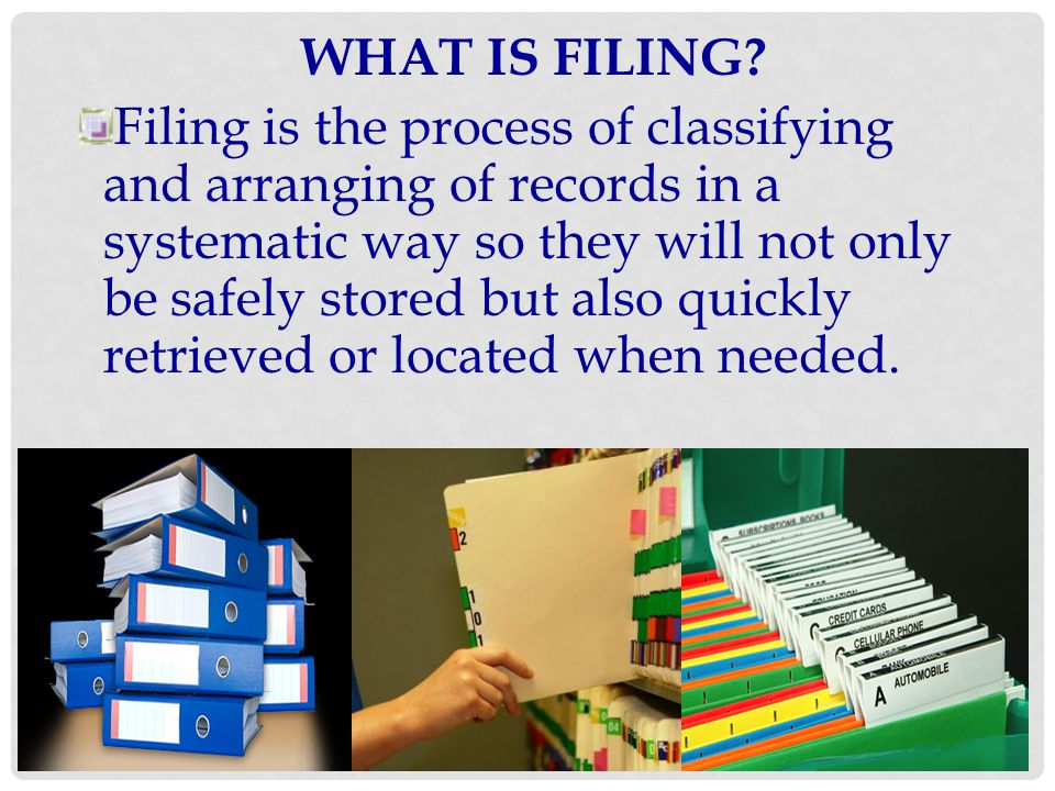 WHAT IS FILING
