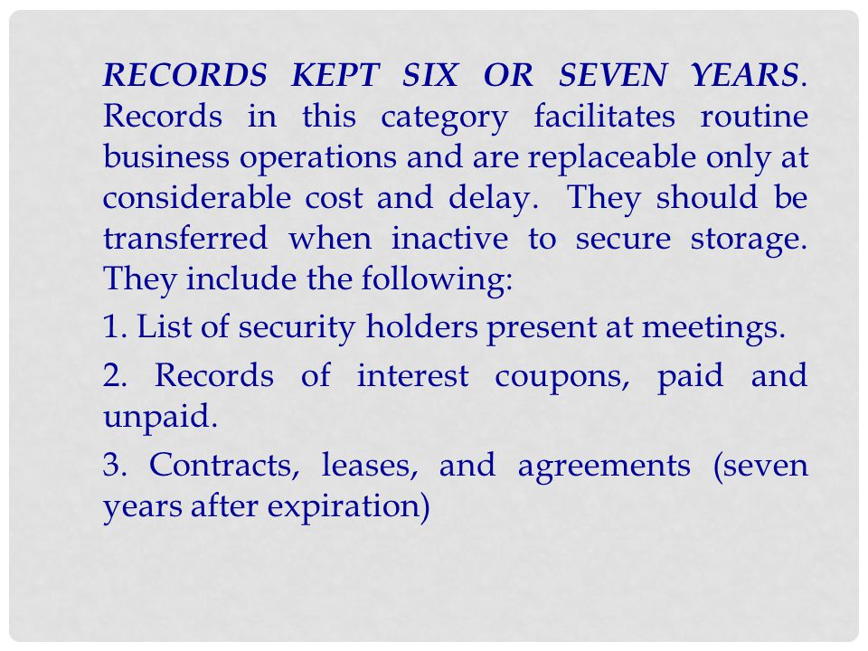 RECORDS KEPT SIX OR SEVEN YEARS