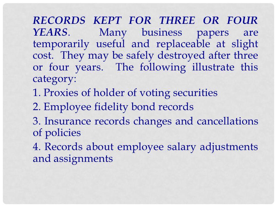RECORDS KEPT FOR THREE OR FOUR YEARS