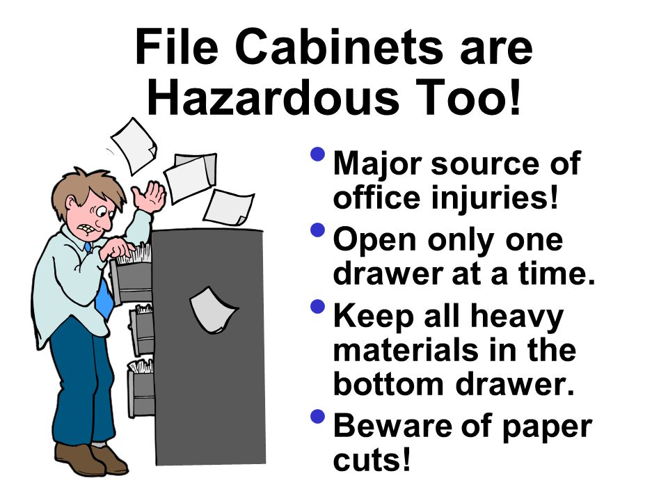 File Cabinets are Hazardous Too!