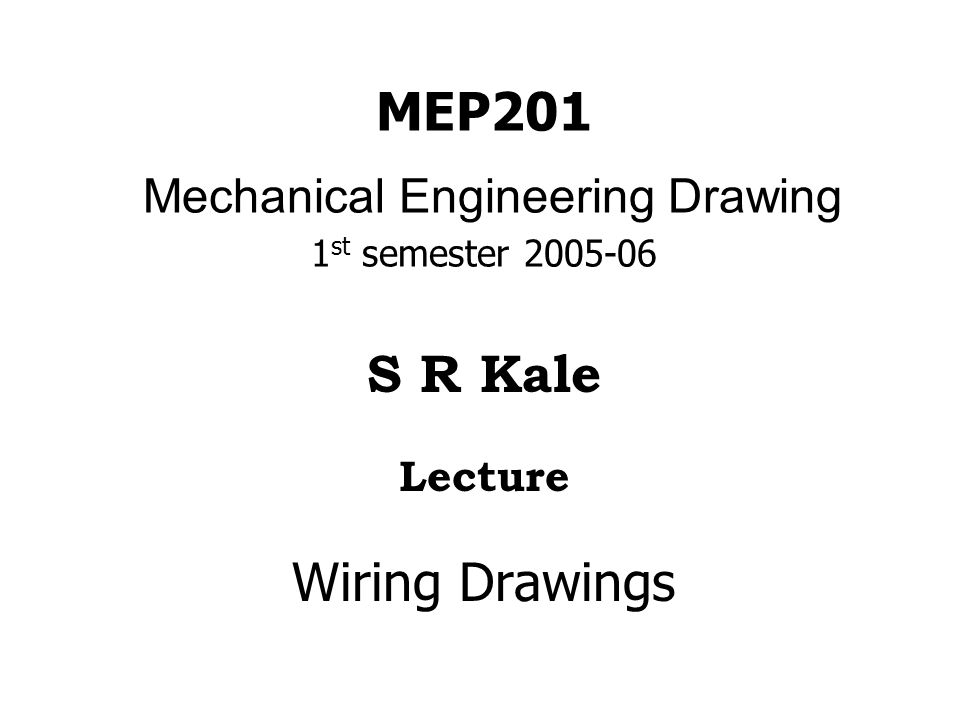 MEP201 Mechanical Engineering Drawing 1st semester 2005-06