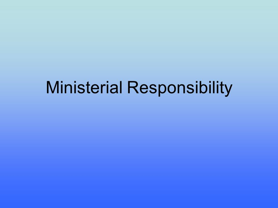 Ministerial Responsibility