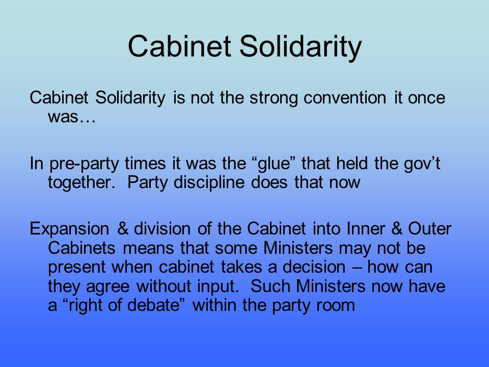 Cabinet Solidarity Cabinet Solidarity is not the strong convention it once was…