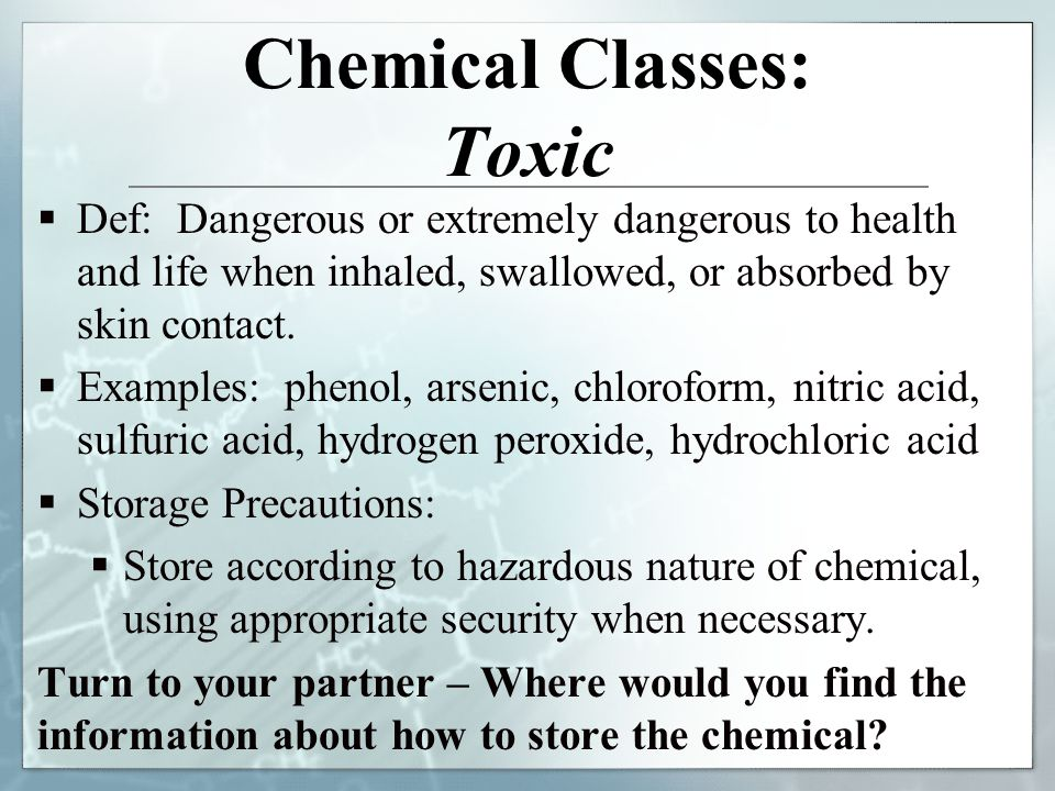 Chemical Classes: Toxic