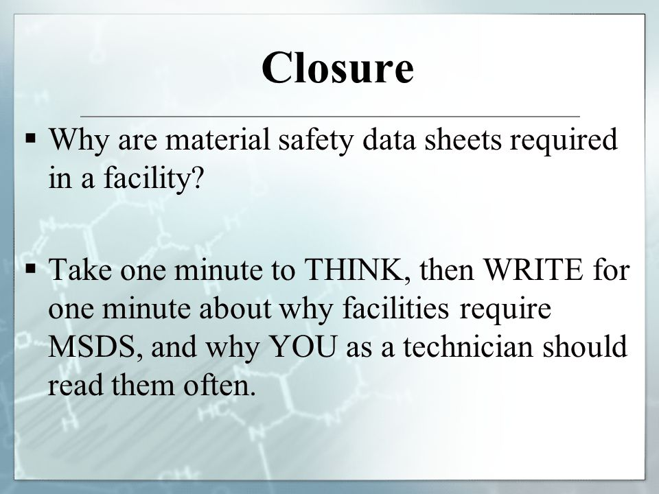 Closure Why are material safety data sheets required in a facility