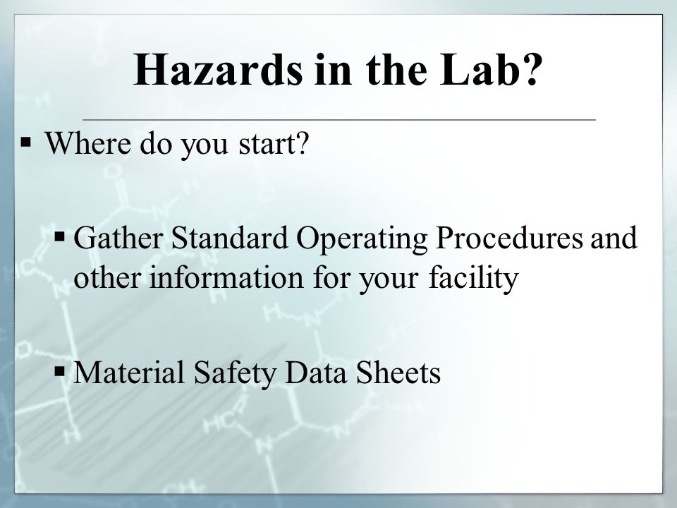 Hazards in the Lab Where do you start