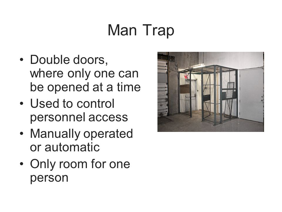 Man Trap Double doors, where only one can be opened at a time