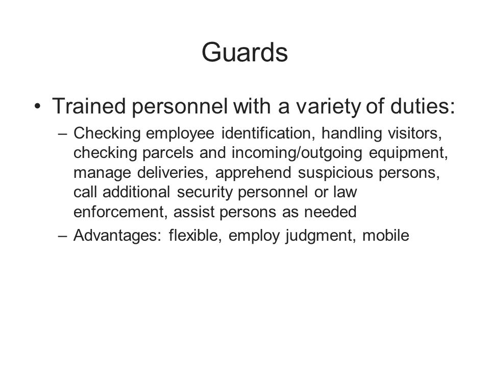 Guards Trained personnel with a variety of duties: