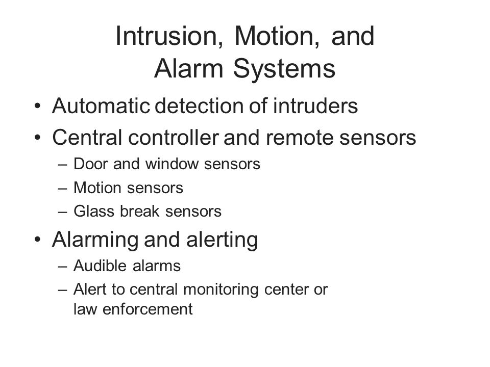 Intrusion, Motion, and Alarm Systems