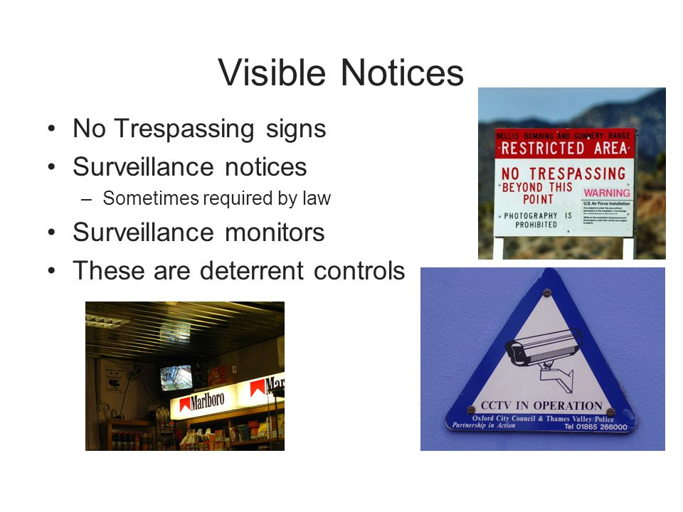 Visible Notices No Trespassing signs Surveillance notices