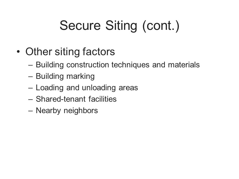 Secure Siting (cont.) Other siting factors