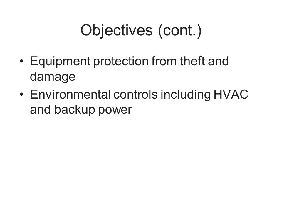 Objectives (cont.) Equipment protection from theft and damage