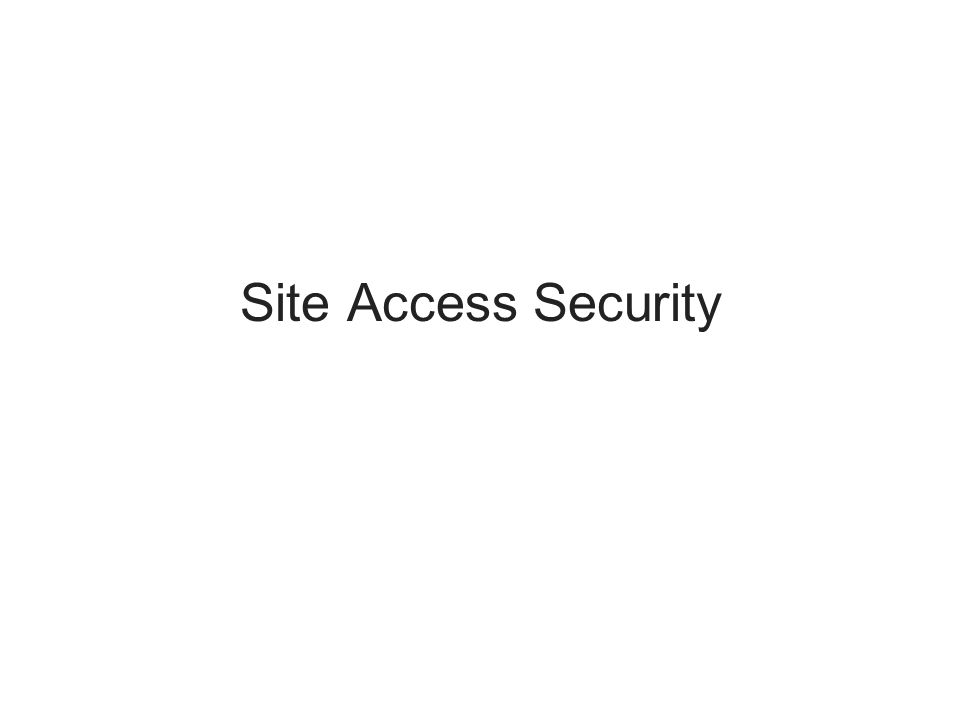 Site Access Security