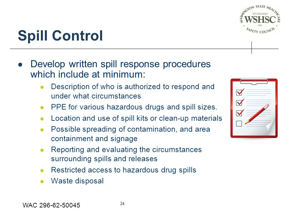 Spill Control Develop written spill response procedures which include at minimum: