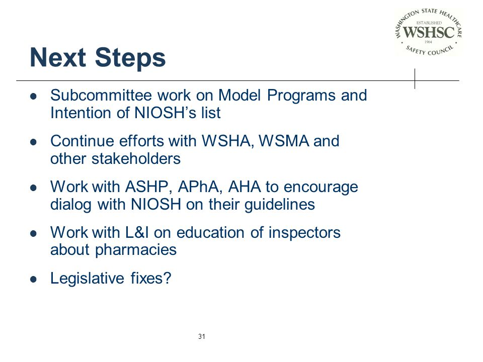 Next Steps Subcommittee work on Model Programs and Intention of NIOSH's list. Continue efforts with WSHA, WSMA and other stakeholders.
