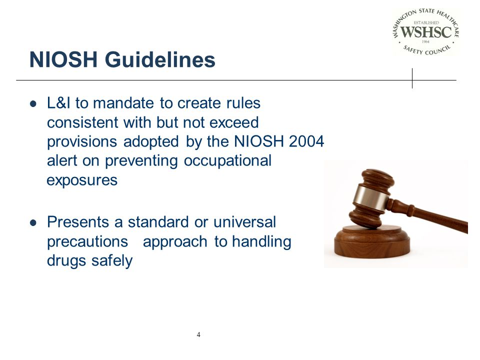 NIOSH Guidelines L&I to mandate to create rules consistent with but not exceed provisions adopted by the NIOSH 2004 alert on preventing occupational.
