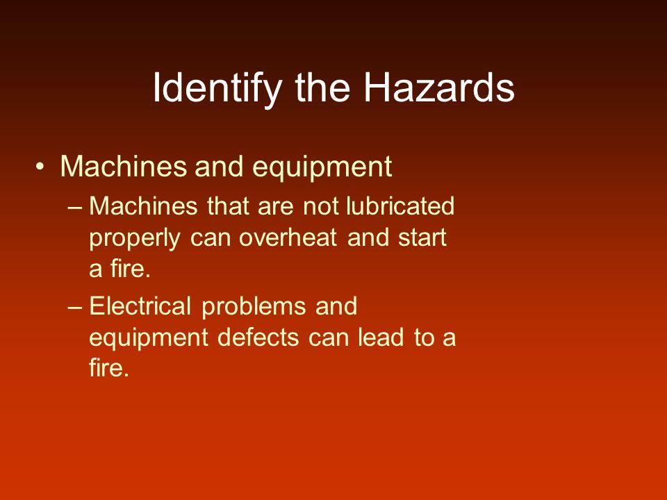 Identify the Hazards Machines and equipment