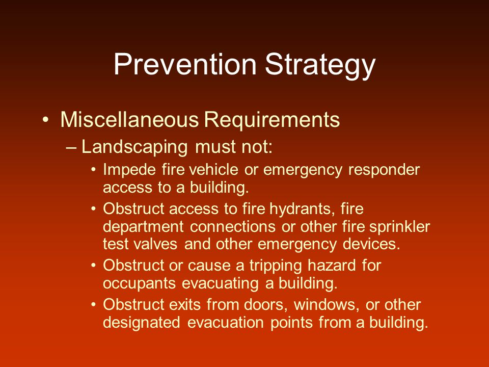 Prevention Strategy Miscellaneous Requirements Landscaping must not: