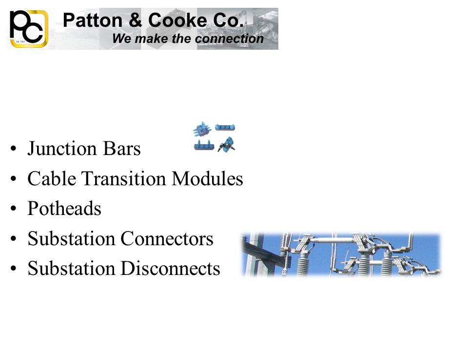 Junction Bars Cable Transition Modules Potheads Substation Connectors Substation Disconnects
