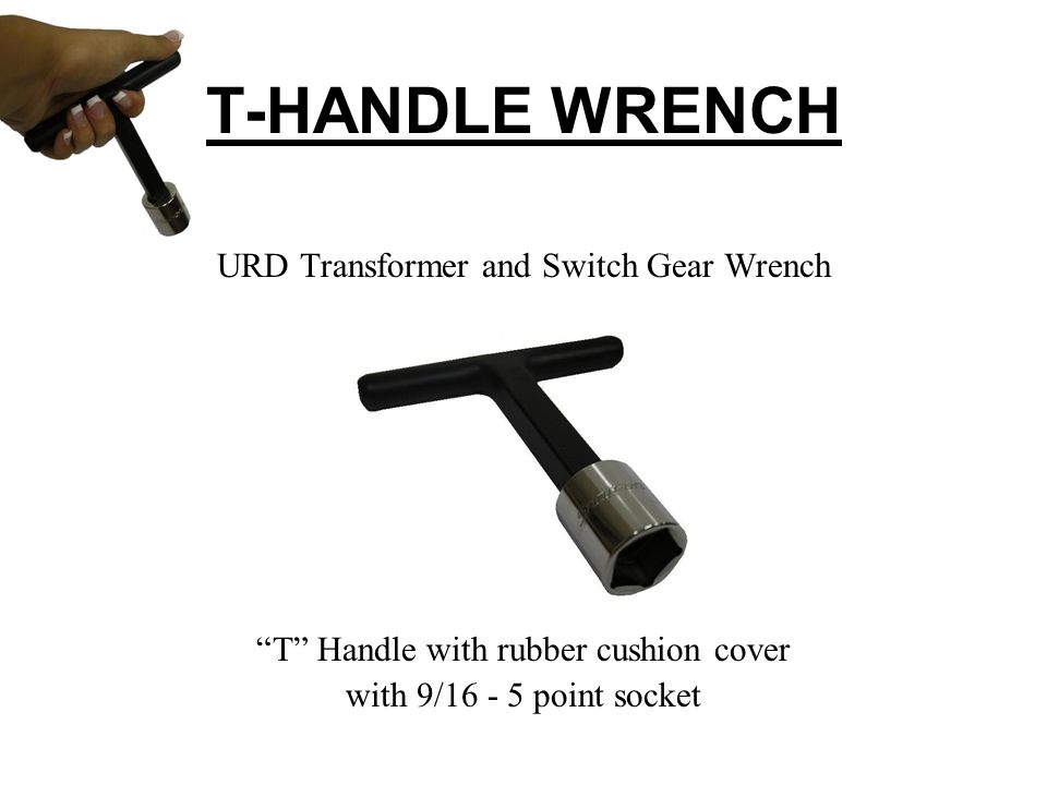 T-HANDLE WRENCH URD Transformer and Switch Gear Wrench