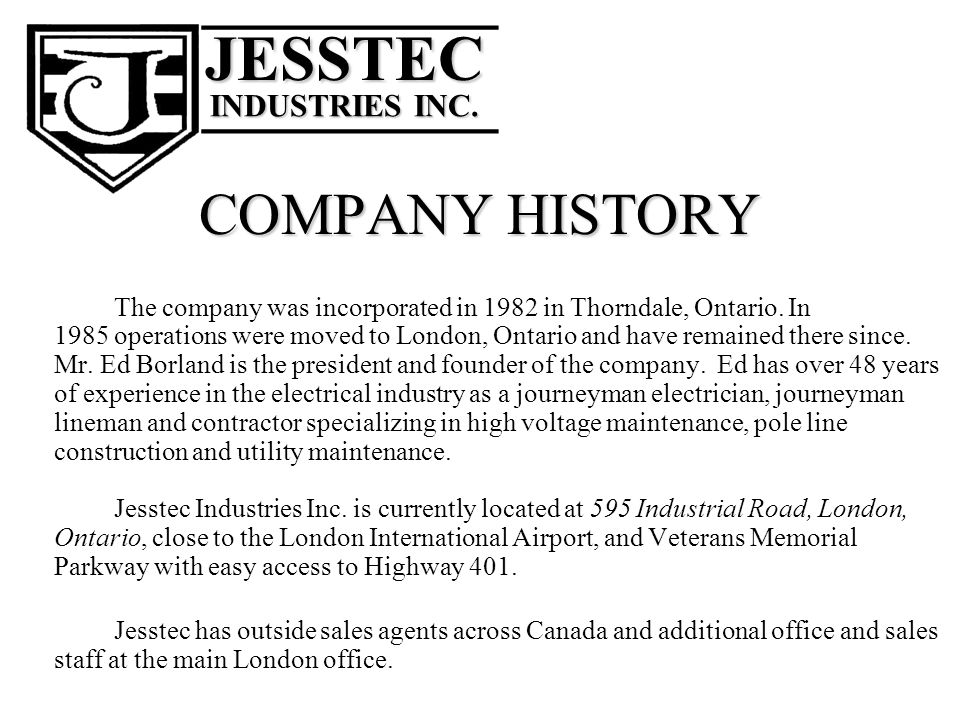 JESSTEC COMPANY HISTORY ___________ ___________ INDUSTRIES INC.