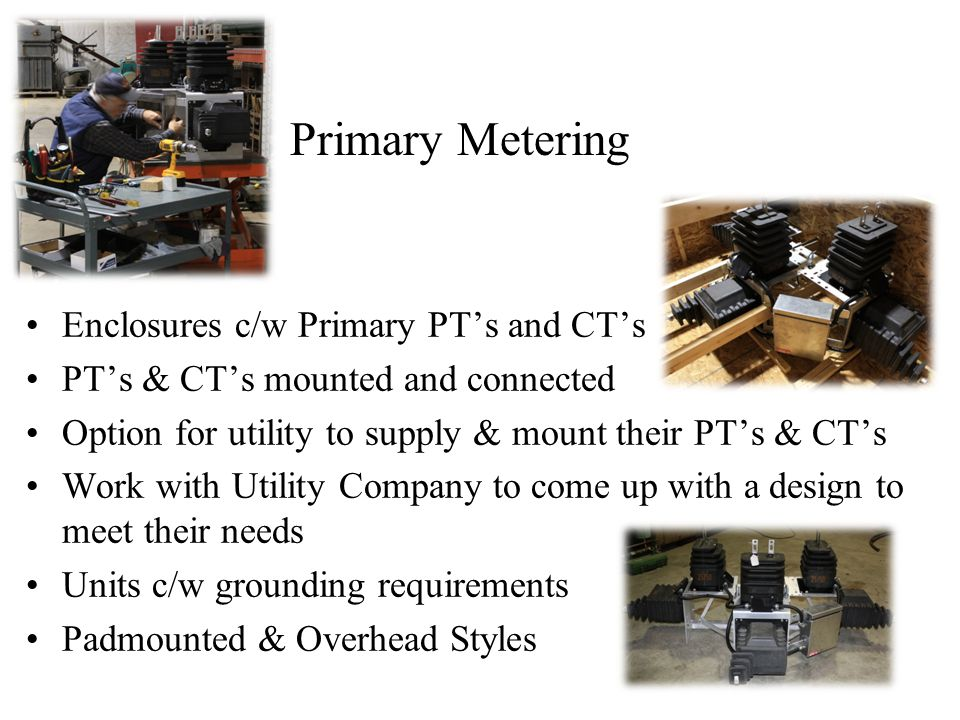 Primary Metering Enclosures c/w Primary PT's and CT's
