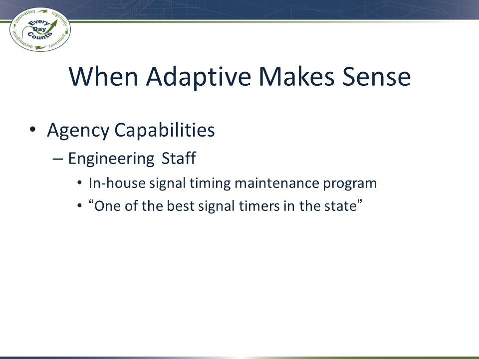 When Adaptive Makes Sense