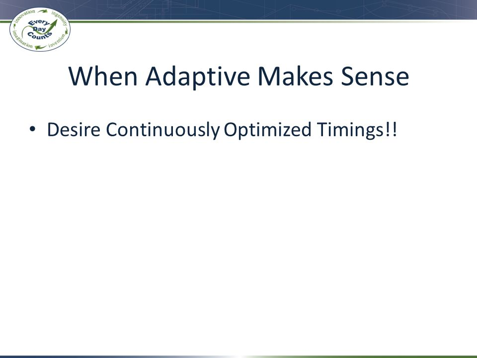 When Adaptive Makes Sense