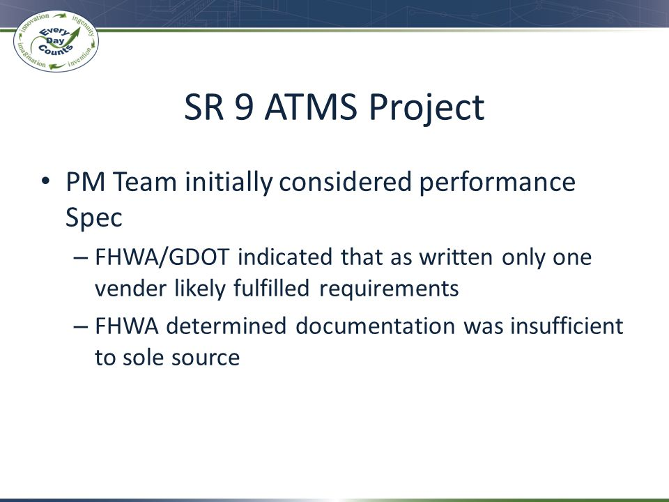 SR 9 ATMS Project PM Team initially considered performance Spec