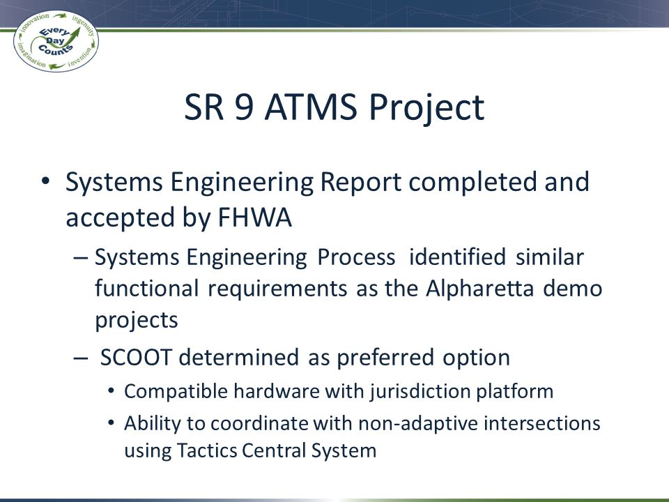 SR 9 ATMS Project Systems Engineering Report completed and accepted by FHWA.