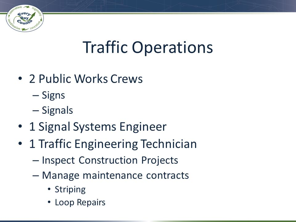 Traffic Operations 2 Public Works Crews 1 Signal Systems Engineer