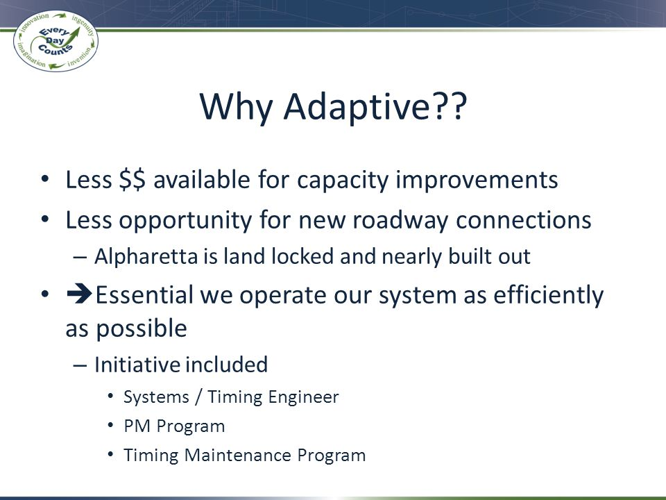 Why Adaptive Less $$ available for capacity improvements