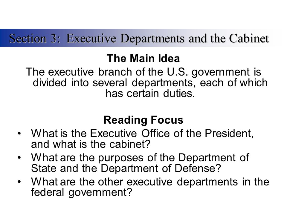 Section 3: Executive Departments and the Cabinet