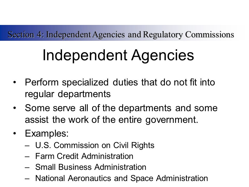 Section 4: Independent Agencies and Regulatory Commissions