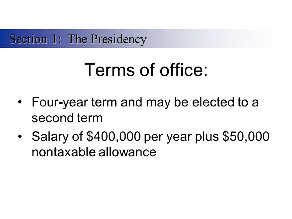 Terms of office: Section 1: The Presidency
