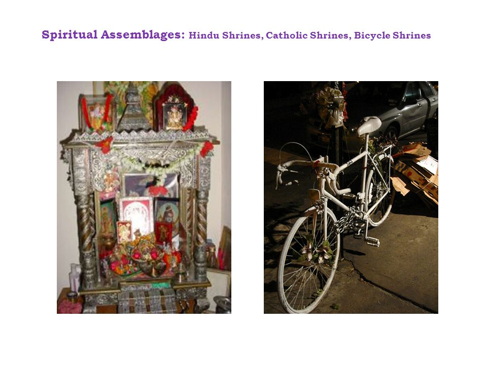 Spiritual Assemblages: Hindu Shrines, Catholic Shrines, Bicycle Shrines