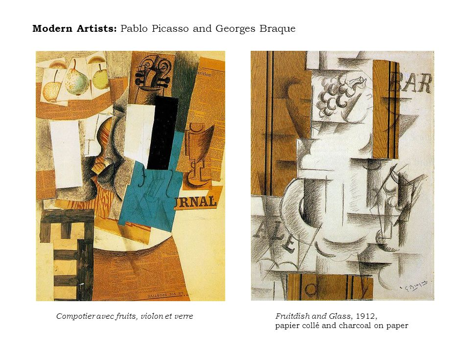 Modern Artists: Pablo Picasso and Georges Braque