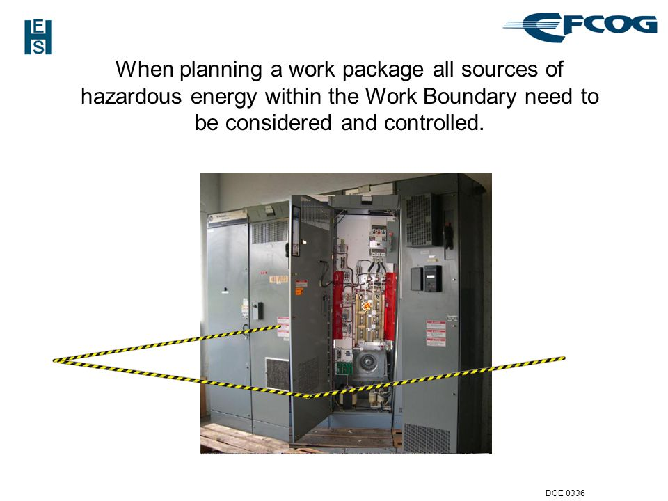 When planning a work package all sources of hazardous energy within the Work Boundary need to be considered and controlled.
