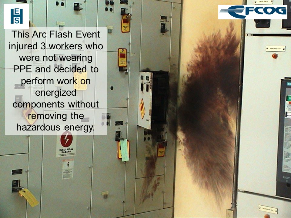 This Arc Flash Event injured 3 workers who were not wearing PPE and decided to perform work on energized components without removing the hazardous energy.