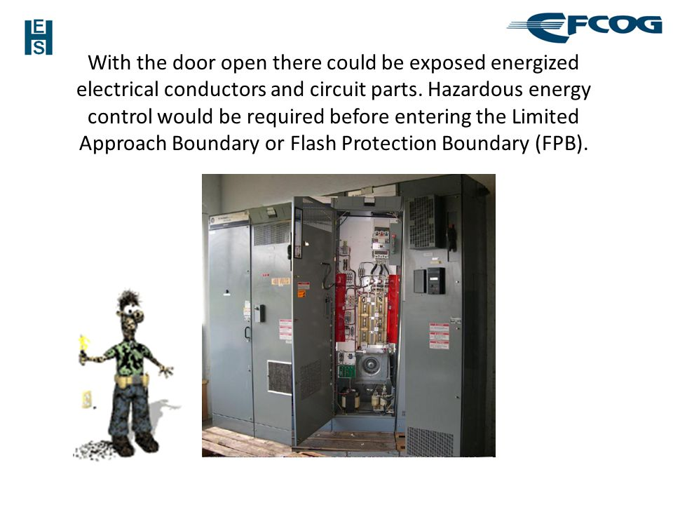 With the door open there could be exposed energized electrical conductors and circuit parts.