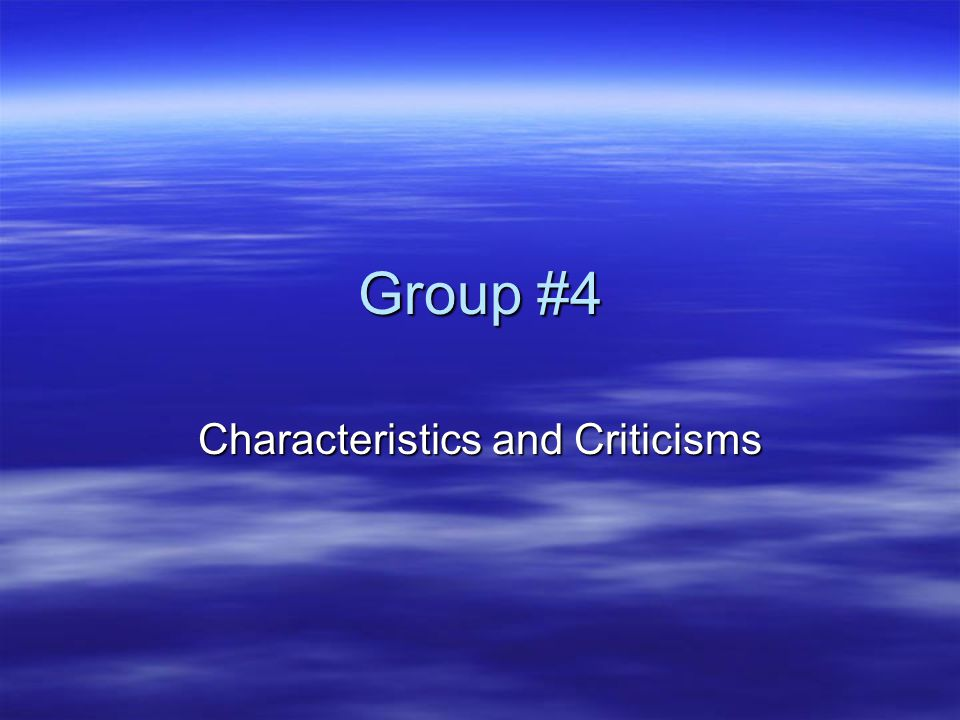Characteristics and Criticisms