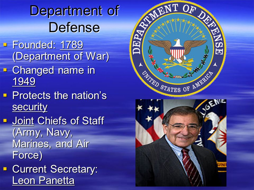 Department of Defense Founded: 1789 (Department of War)