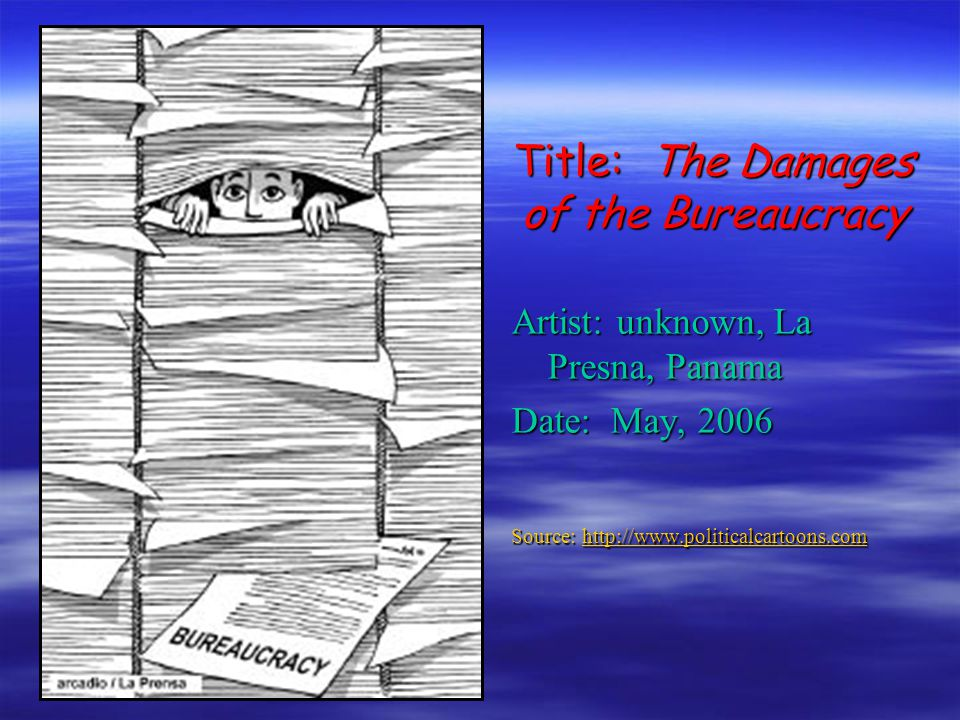 Title: The Damages of the Bureaucracy