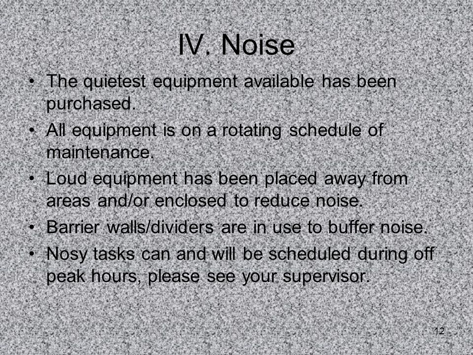 IV. Noise The quietest equipment available has been purchased.