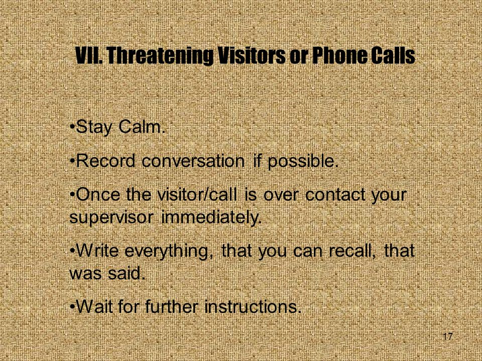 VII. Threatening Visitors or Phone Calls